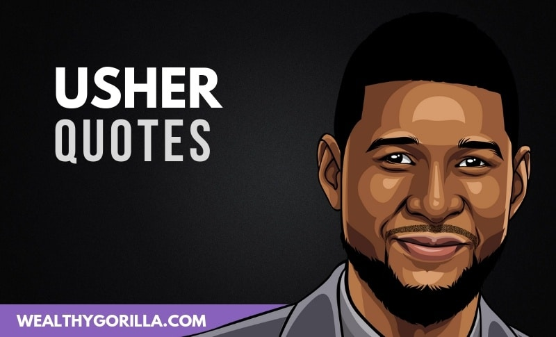The Best Usher Quotes