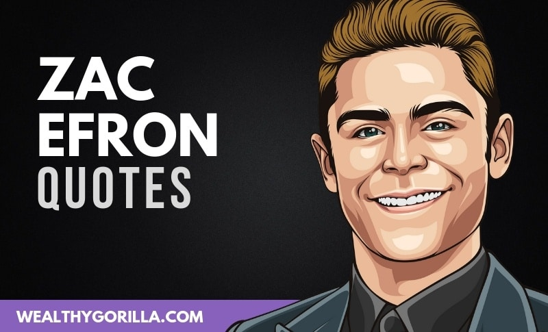 The Best Zac Efron Quotes