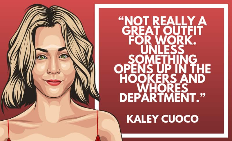Kaley Cuoco Picture Quotes 1