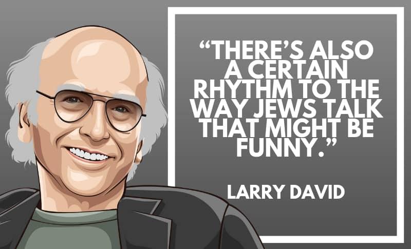 Larry David Picture Quotes 5