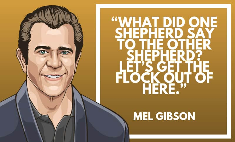Mel Gibson Picture Quotes 2