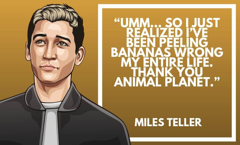 Miles Teller Picture Quotes 2