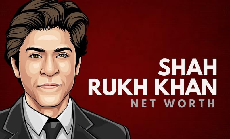 Shah Rukh Khan's Net Worth