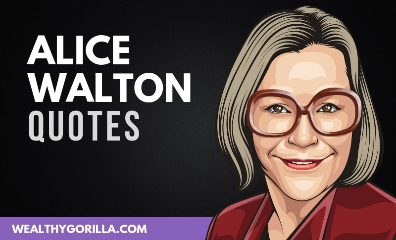 The Best Alice Walton Quotes