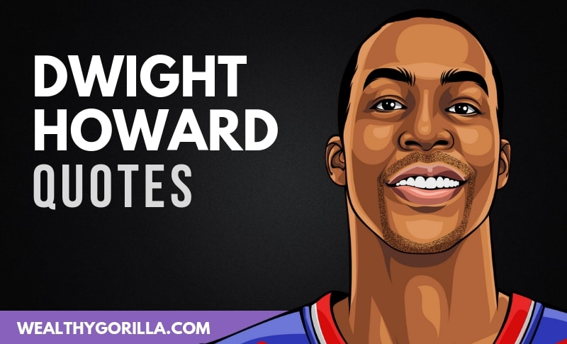 The Best Dwight Howard Quotes
