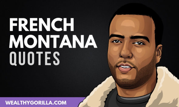 The Best French Montana Quotes