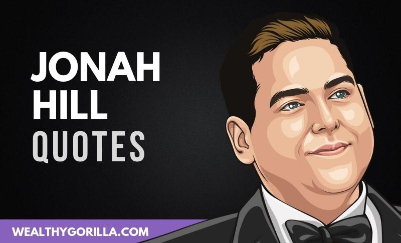 36 Legendary Jonah Hill Quotes