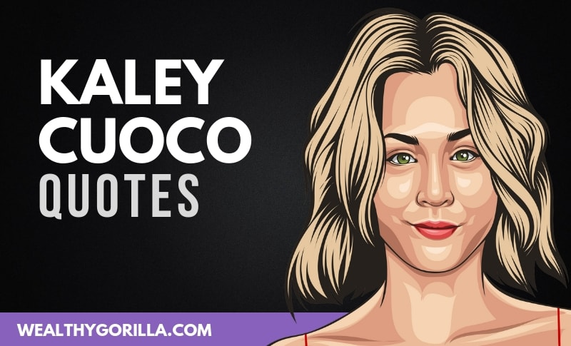 The Best Kaley Cuoco Quotes
