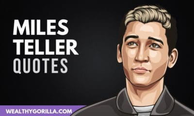 The Best Miles Teller Quotes