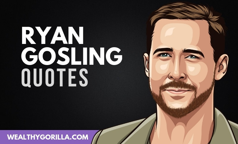 The Best Ryan Gosling Quotes