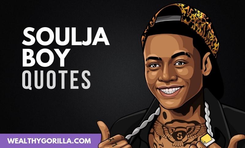 The Best Soulja Boy Quotes