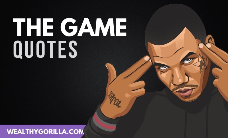 21 Motivational The Game Quotes About Life And Money Wealthy Gorilla