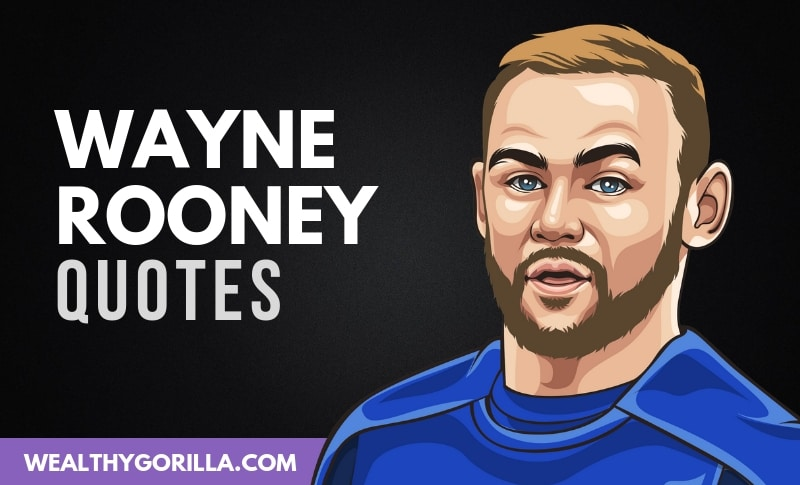 The Best Wayne Rooney Quotes