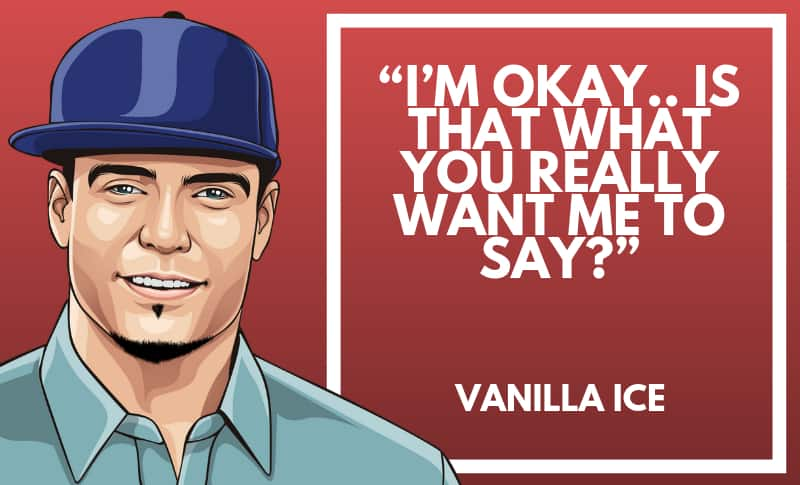 Vanilla Ice Picture Quotes 1