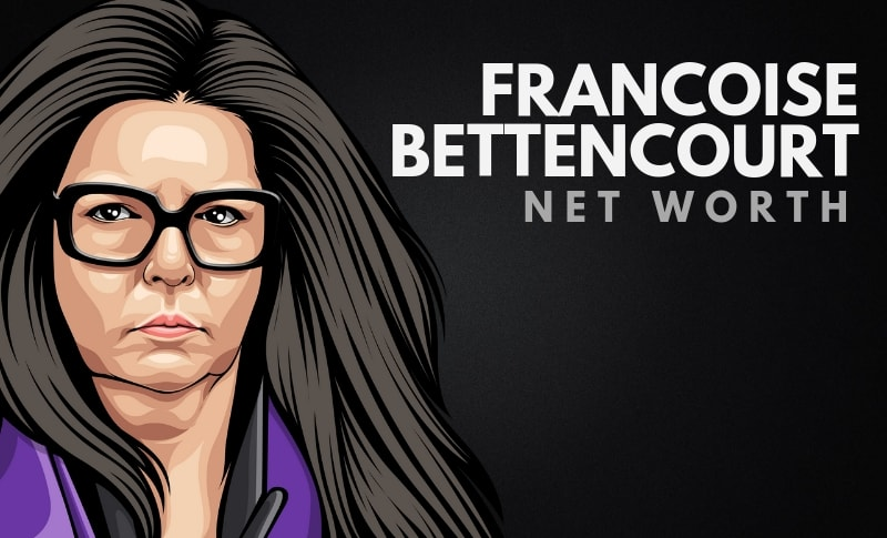 Francoise Bettencourt's Net Worth