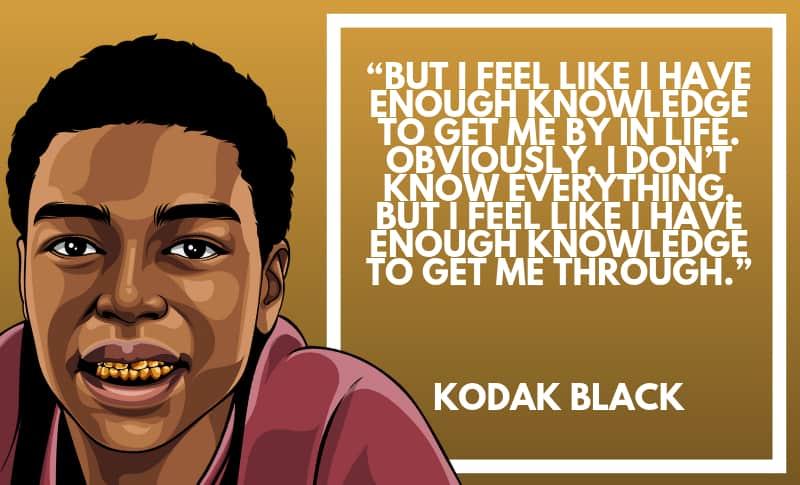 Kodak Black Picture Quotes 2