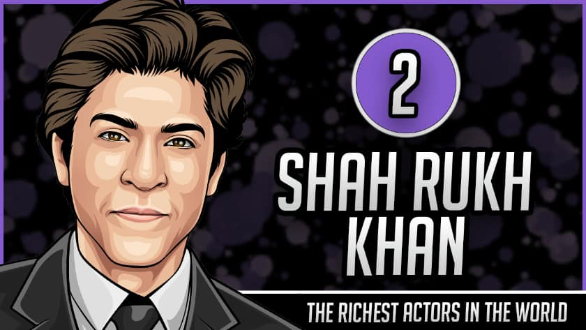 Richest Actors in the World - Shah Rukh Khan