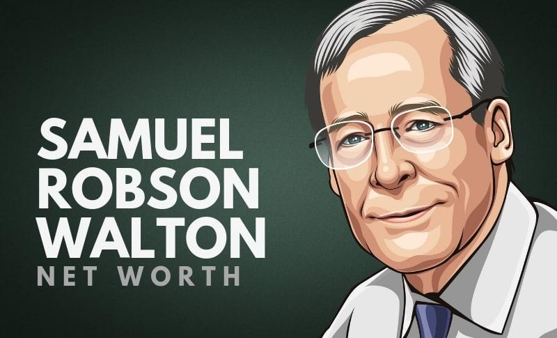 Samuel Robson Walton Net Worth
