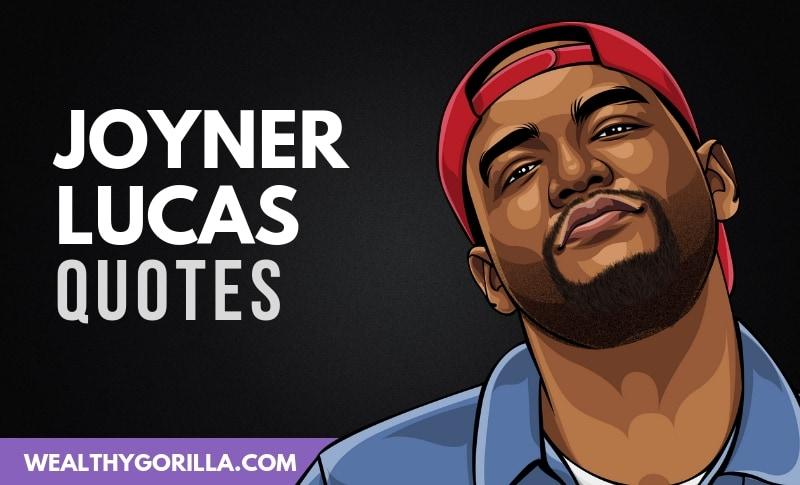 The Best Joyner Lucas Quotes
