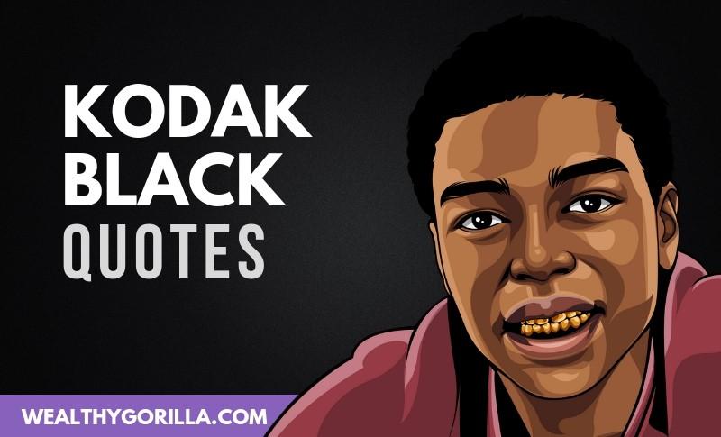 The Best Kodak Black Quotes
