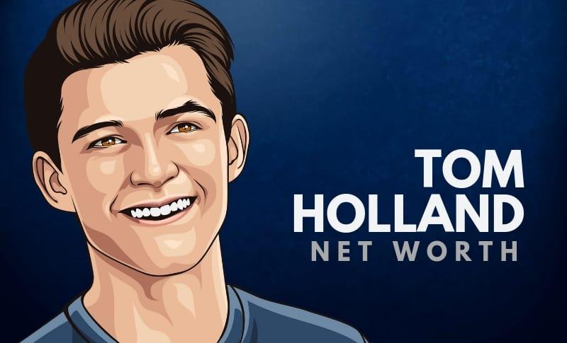 Tom Holland's Net Worth