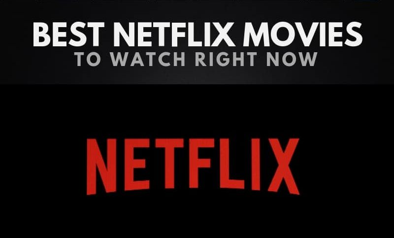 The Best Movies on Netflix Right Now