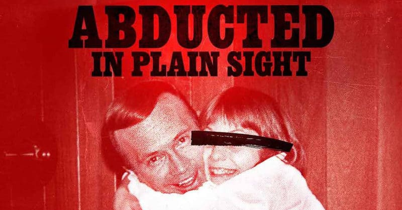 Best Netflix Documentaries - Abducted in Plain Sight