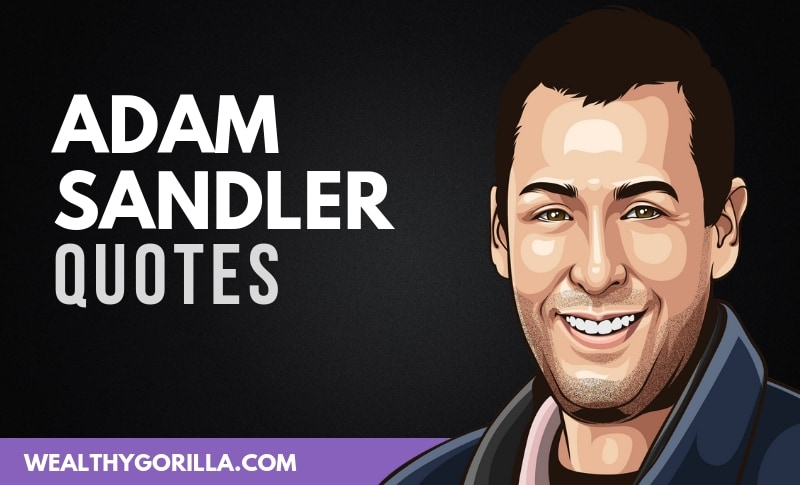 The Best Adam Sandler Quotes