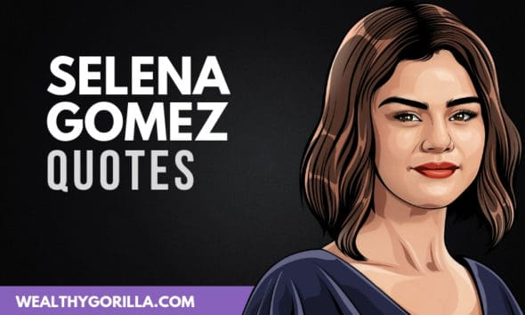 The Best Selena Gomez Quotes