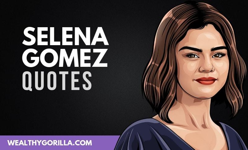 The Best Selena Gomez Quotes