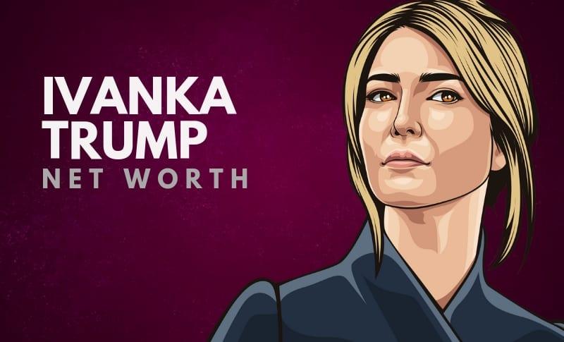 Ivanka Trump's Net Worth