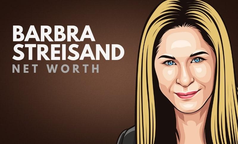 Barbra Streisand's Net Worth
