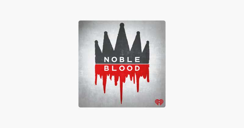 Most Popular Podcasts - Noble Blood