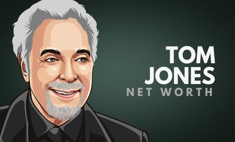 Tom Jones' Net Worth