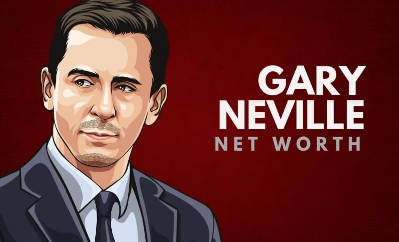 Gary Neville's Net Worth