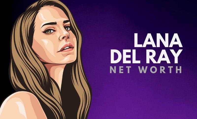 Lana Del Rey Net Worth