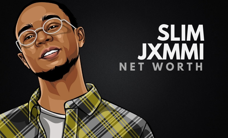 Slim Jxmmi's Net Worth