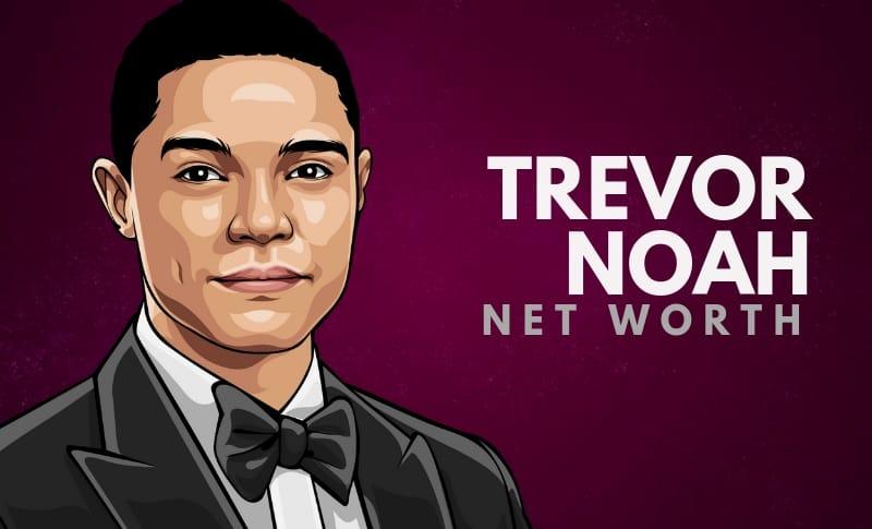 Trevor Noah's Net Worth