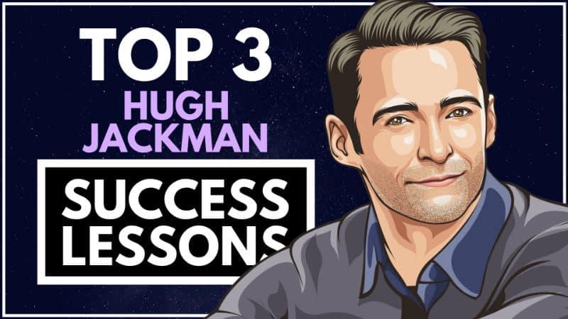 Hugh Jackman Success Lessons
