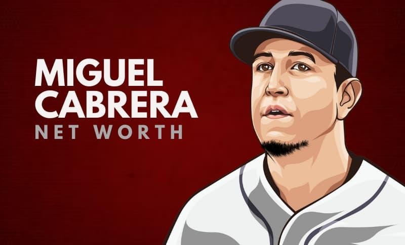 Miguel Cabrera Net Worth