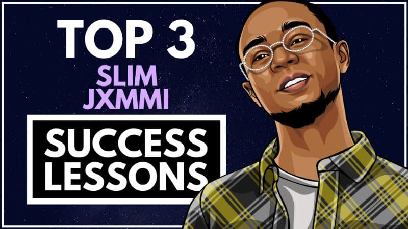 Slim Jxmmi Success Lessons
