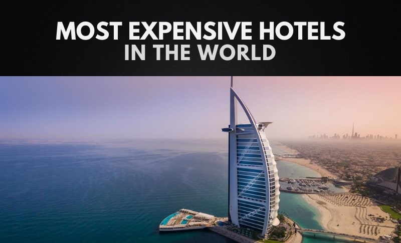 The 10 Most Expensive Hotels in the World