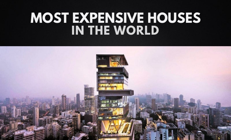 The World's most expensive Houses That Are Like Modern Day Palaces