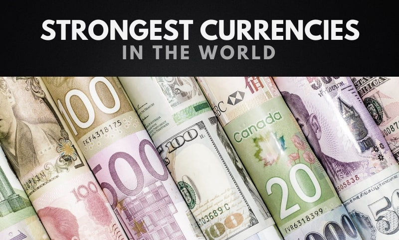 The 10 Strongest Currencies In