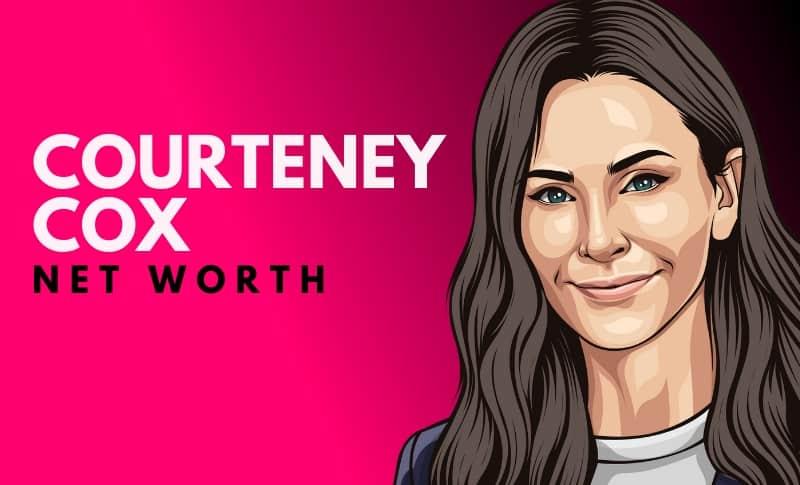 Courteney Cox's Net Worth