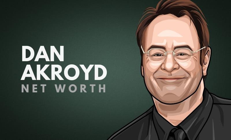 Dan Akroyd's Net Worth