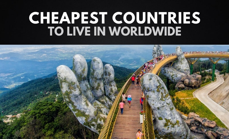 The 10 Cheapest Countries to Live in Worldwide