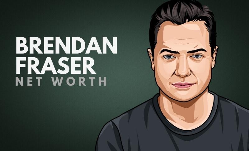 Brendan Fraser Net Worth