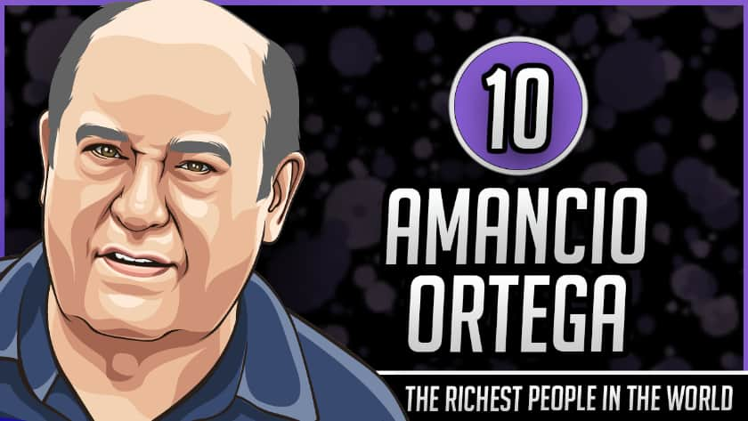 Richest People in the World - Amancio Ortega