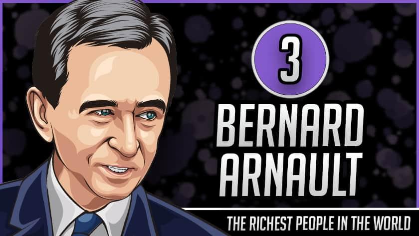 Richest People in the World - Bernard Arnault